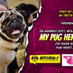 "My Pug Hero ""Scopri i Super poteri del tuo carlino!"" 2° ed. 2017"